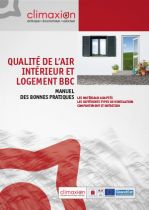 Qualité de l'air intérieur et logement BBC : manuel des bonnes pratiques